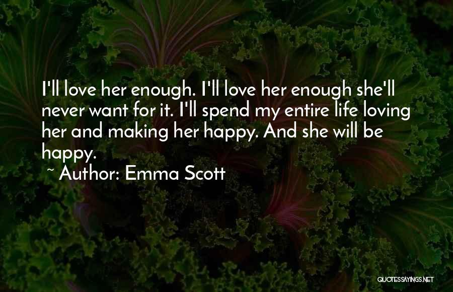 I Love For Her Quotes By Emma Scott