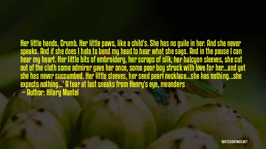 I Love For Her Quotes By Hilary Mantel