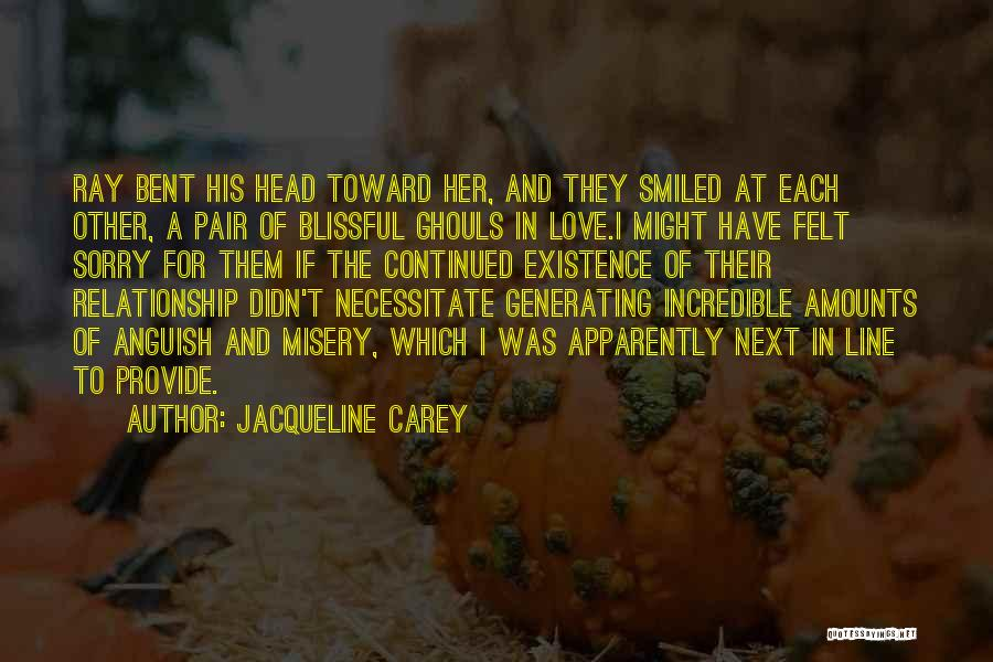 I Love For Her Quotes By Jacqueline Carey