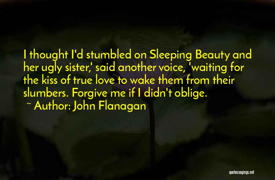 I Love For Her Quotes By John Flanagan