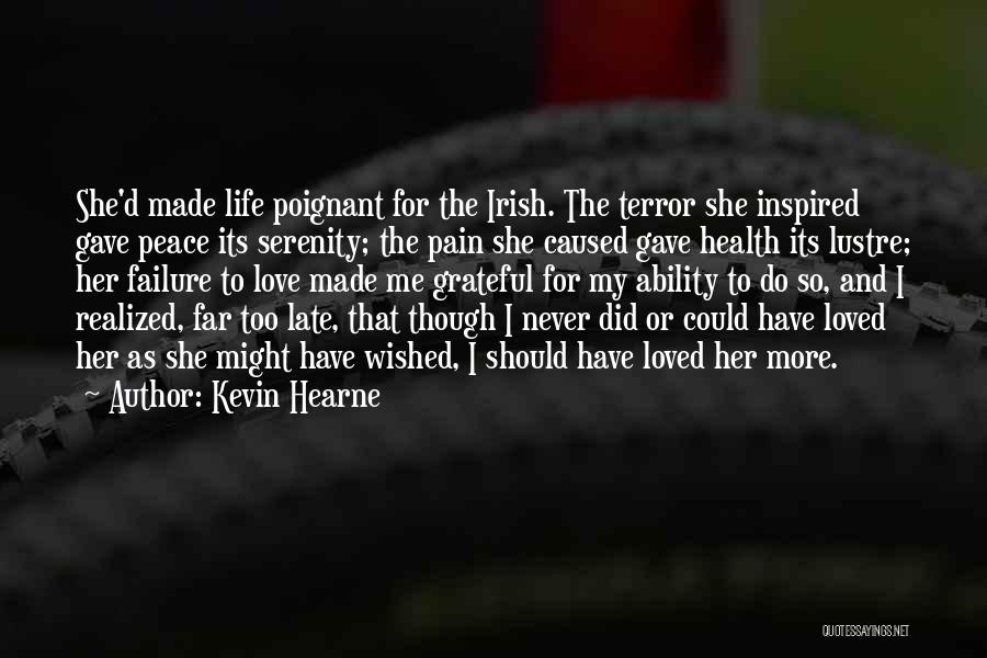 I Love For Her Quotes By Kevin Hearne