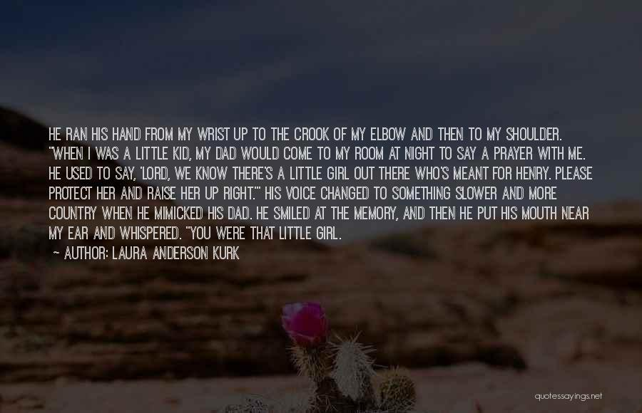 I Love For Her Quotes By Laura Anderson Kurk