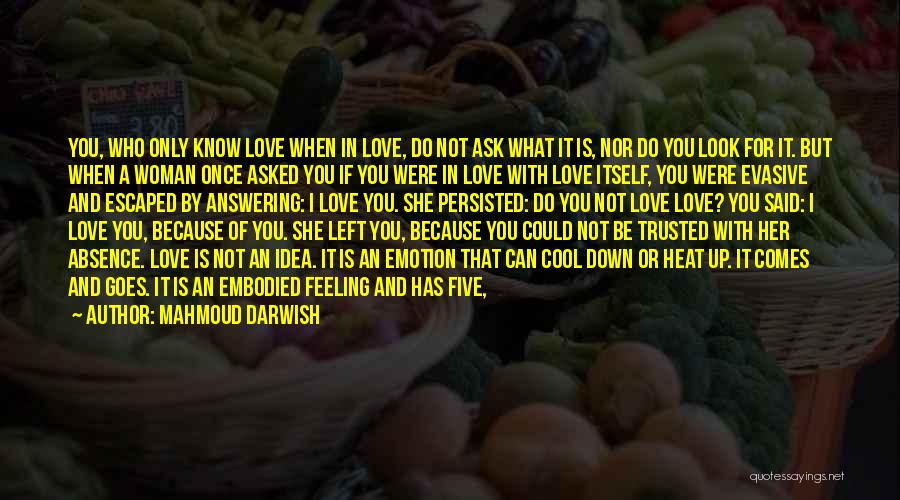 I Love For Her Quotes By Mahmoud Darwish