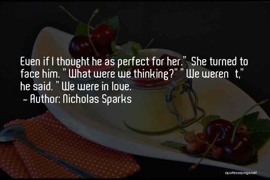 I Love For Her Quotes By Nicholas Sparks