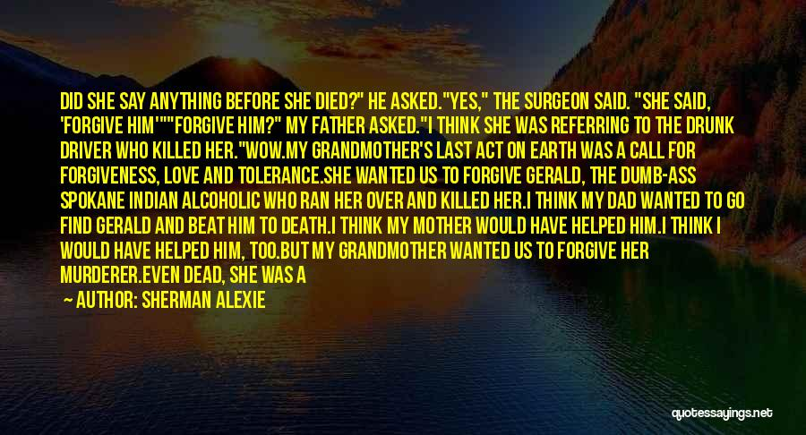 I Love For Her Quotes By Sherman Alexie