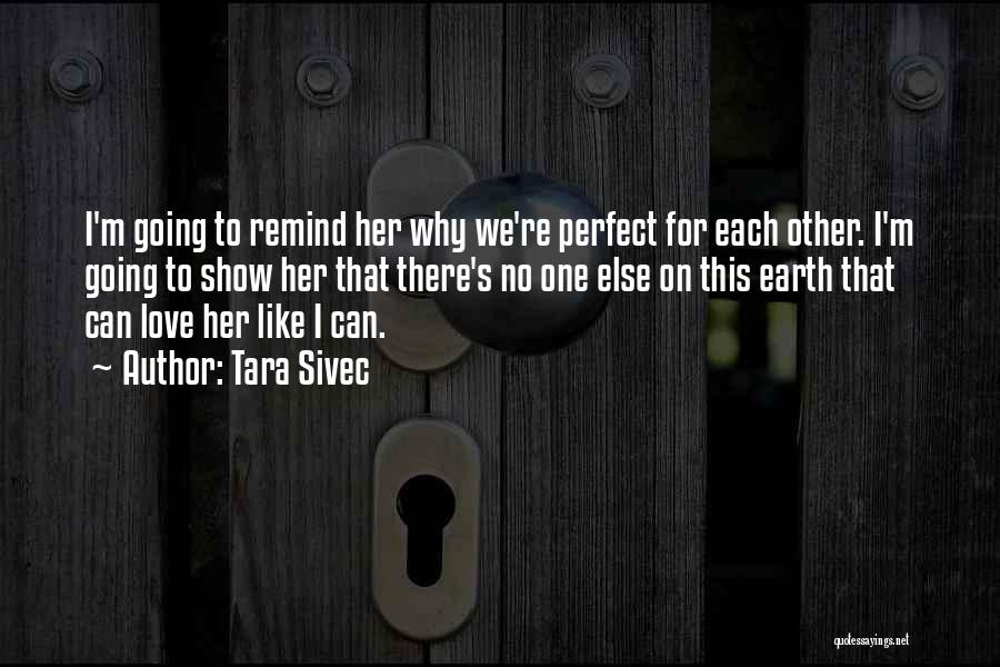 I Love For Her Quotes By Tara Sivec