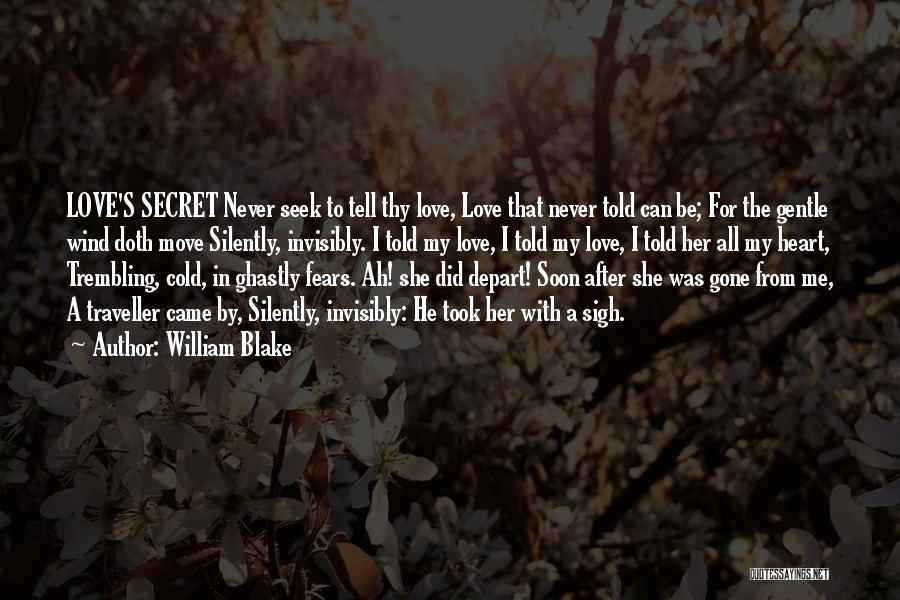 I Love For Her Quotes By William Blake