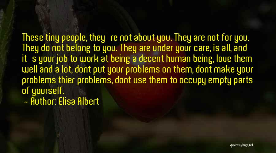 I Love Her But She Dont Care Quotes By Elisa Albert