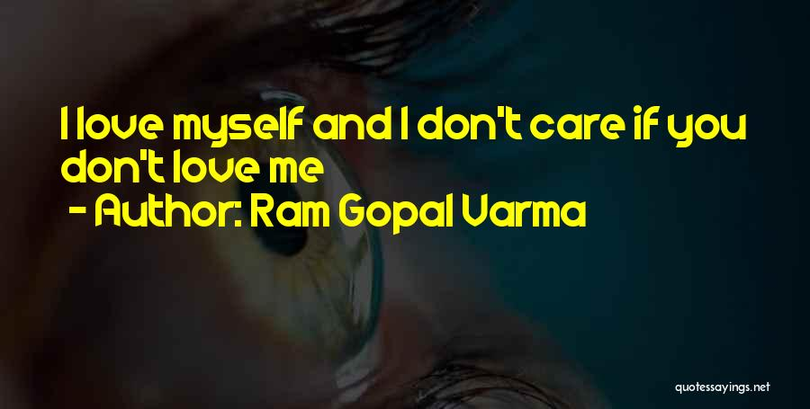 I Love Her But She Dont Care Quotes By Ram Gopal Varma