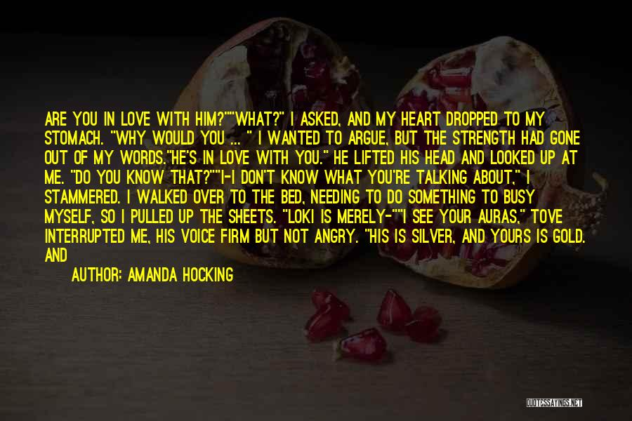 I Love Him But He Don't Love Me Quotes By Amanda Hocking