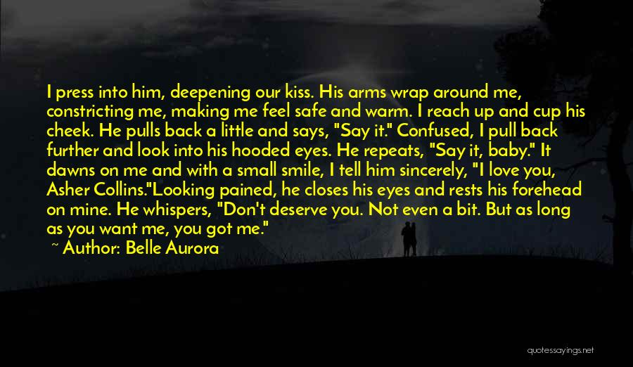 I Love Him But He Don't Love Me Quotes By Belle Aurora