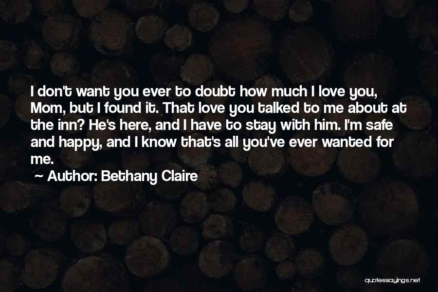 I Love Him But He Don't Love Me Quotes By Bethany Claire