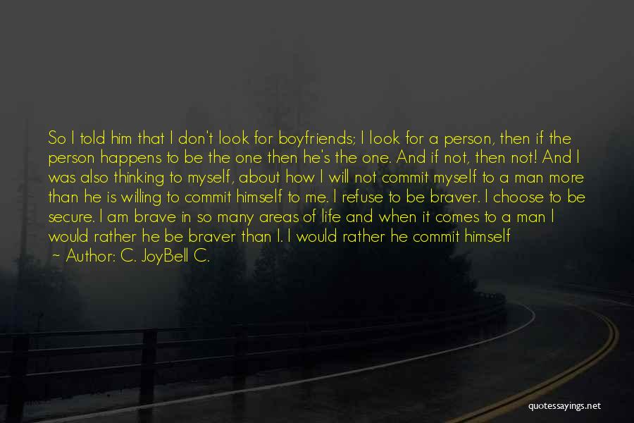 I Love Him But He Don't Love Me Quotes By C. JoyBell C.