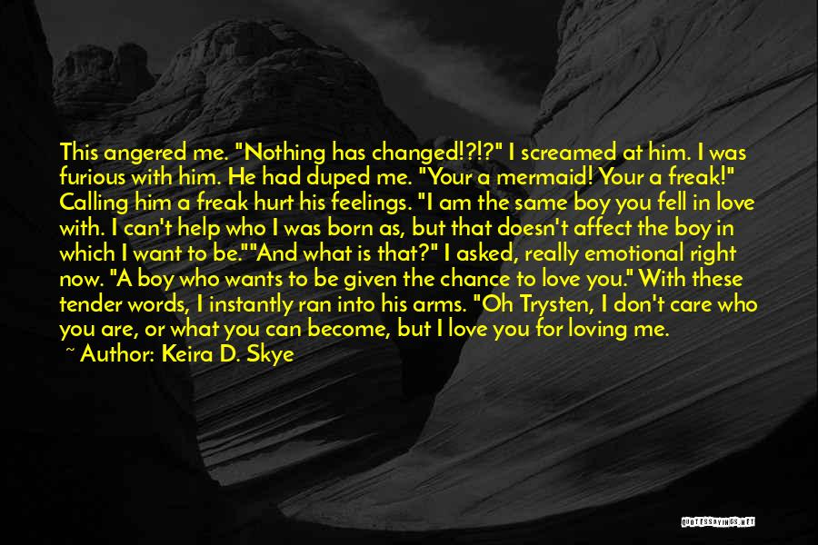I Love Him But He Don't Love Me Quotes By Keira D. Skye