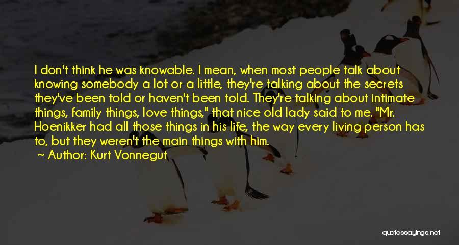 I Love Him But He Don't Love Me Quotes By Kurt Vonnegut