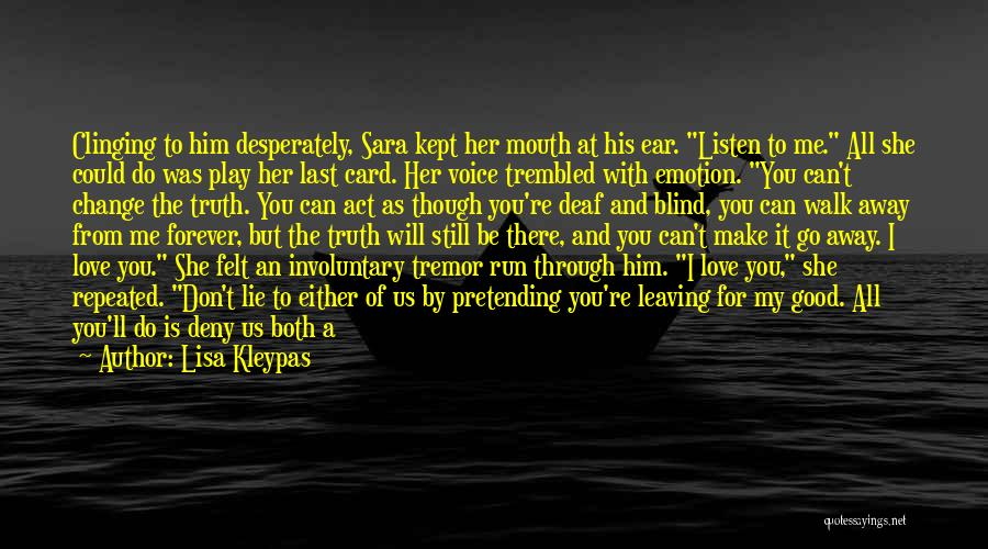 I Love Him But He Don't Love Me Quotes By Lisa Kleypas