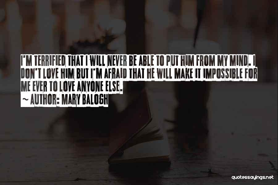 I Love Him But He Don't Love Me Quotes By Mary Balogh