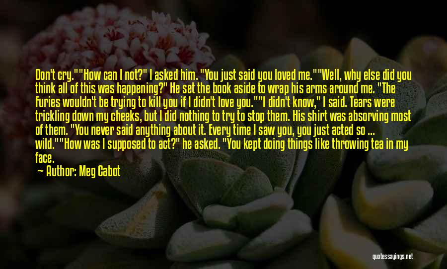 I Love Him But He Don't Love Me Quotes By Meg Cabot