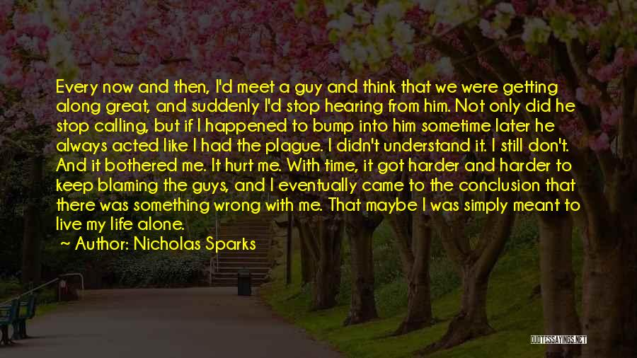 I Love Him But He Don't Love Me Quotes By Nicholas Sparks
