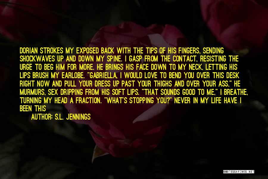 I Love Him But He Don't Love Me Quotes By S.L. Jennings