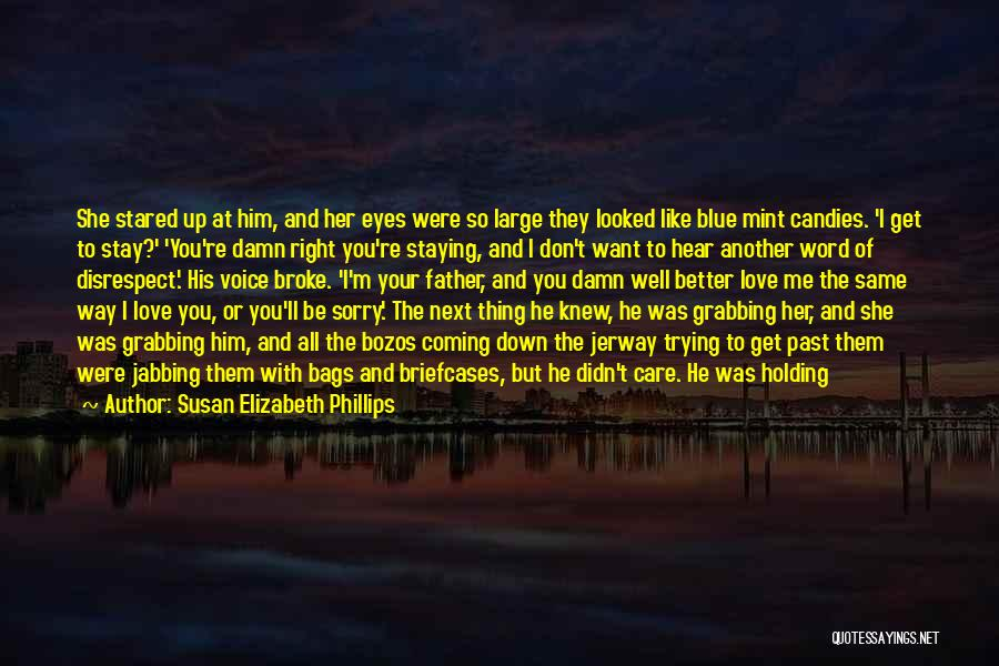 I Love Him But He Don't Love Me Quotes By Susan Elizabeth Phillips