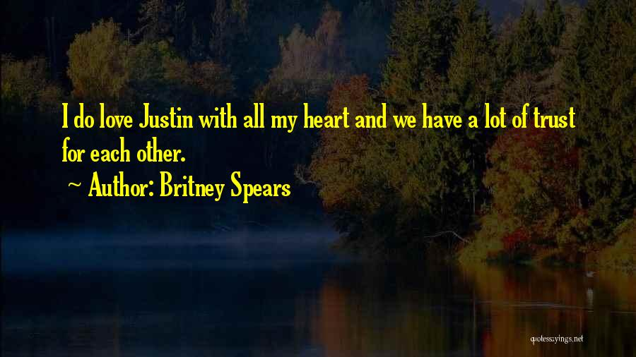 I Love Justin Quotes By Britney Spears