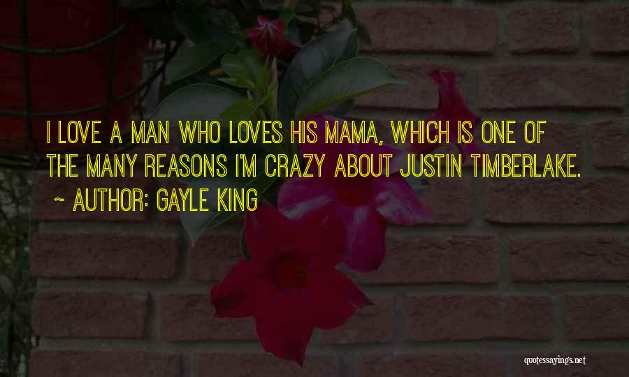I Love Justin Quotes By Gayle King