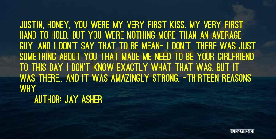 I Love Justin Quotes By Jay Asher
