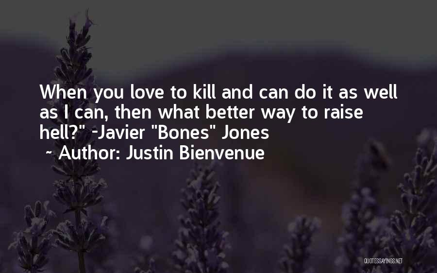 I Love Justin Quotes By Justin Bienvenue
