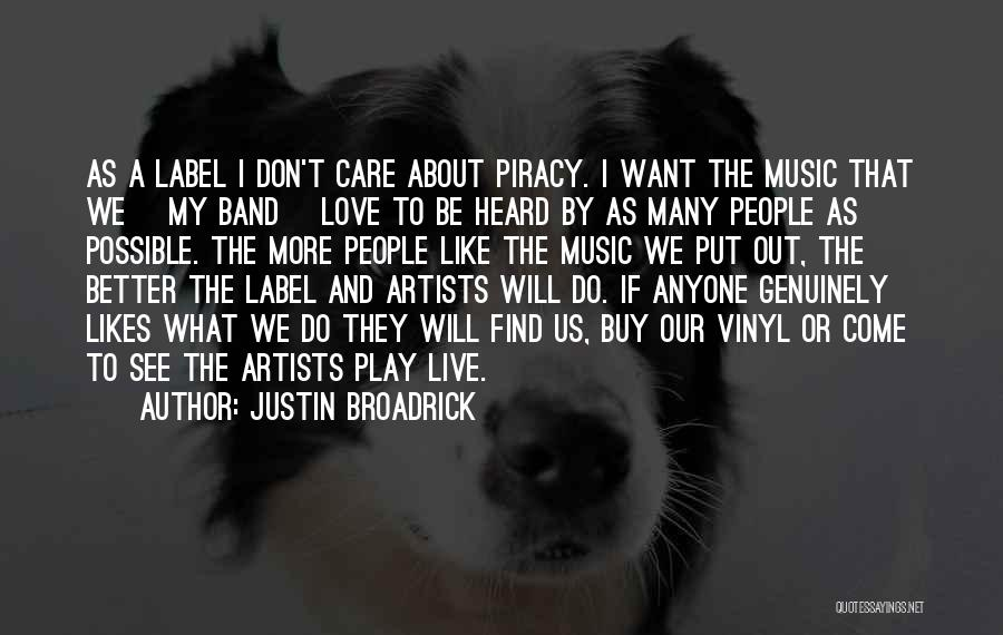 I Love Justin Quotes By Justin Broadrick
