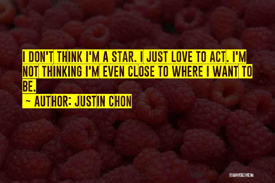 I Love Justin Quotes By Justin Chon