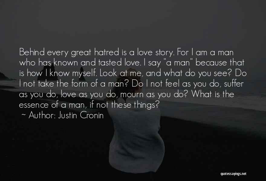 I Love Justin Quotes By Justin Cronin
