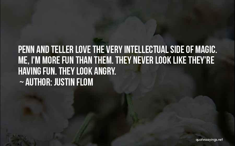 I Love Justin Quotes By Justin Flom