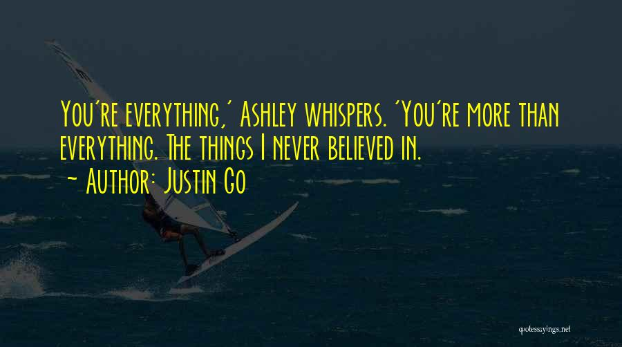 I Love Justin Quotes By Justin Go