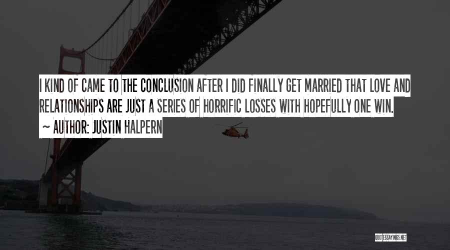 I Love Justin Quotes By Justin Halpern