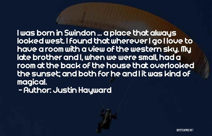 I Love Justin Quotes By Justin Hayward
