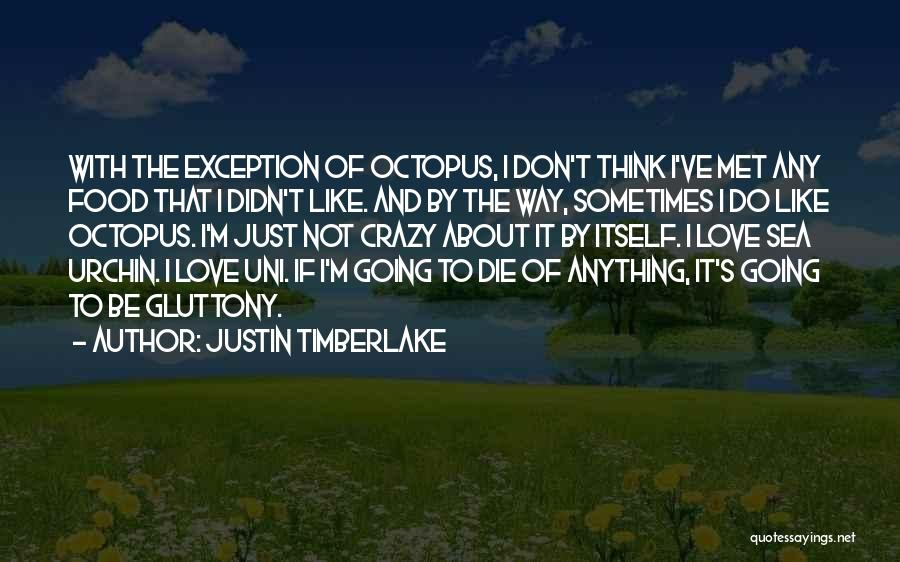 I Love Justin Quotes By Justin Timberlake