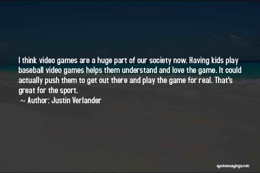 I Love Justin Quotes By Justin Verlander