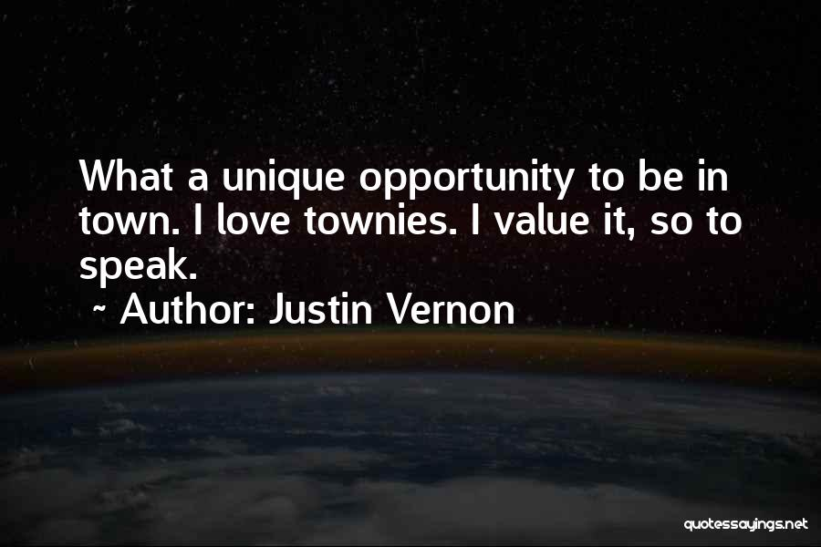 I Love Justin Quotes By Justin Vernon