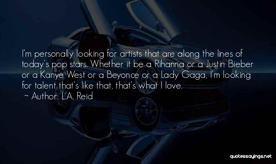 I Love Justin Quotes By L.A. Reid