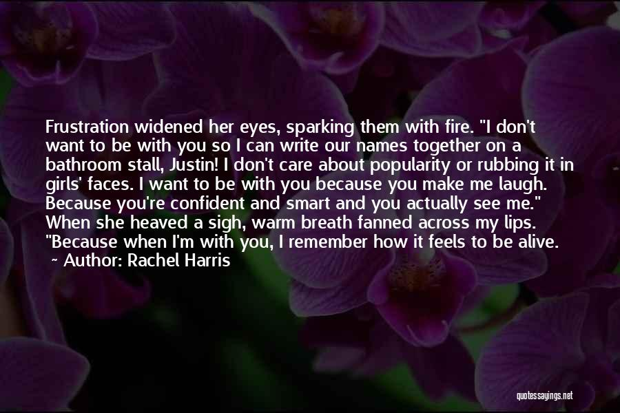 I Love Justin Quotes By Rachel Harris