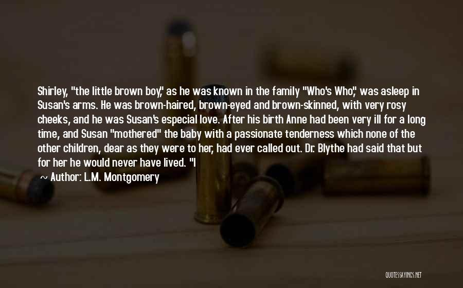 I Love My Baby Boy Quotes By L.M. Montgomery