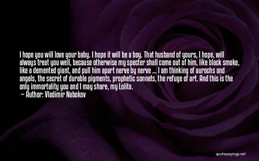 I Love My Baby Boy Quotes By Vladimir Nabokov