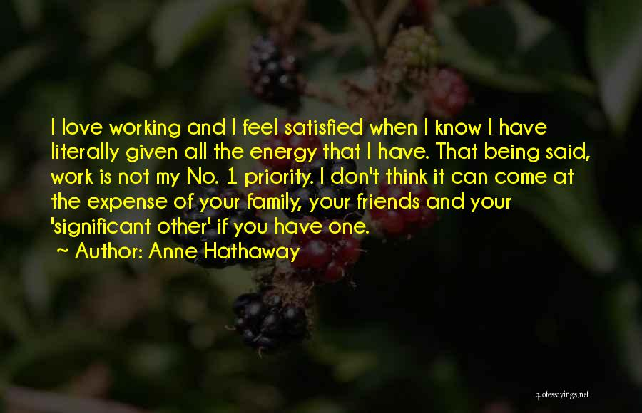 I Love My Family And Friends Quotes By Anne Hathaway