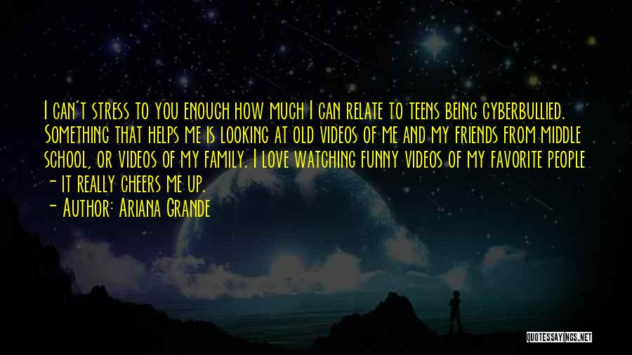 I Love My Family And Friends Quotes By Ariana Grande