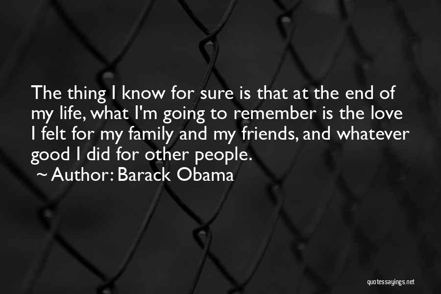 I Love My Family And Friends Quotes By Barack Obama