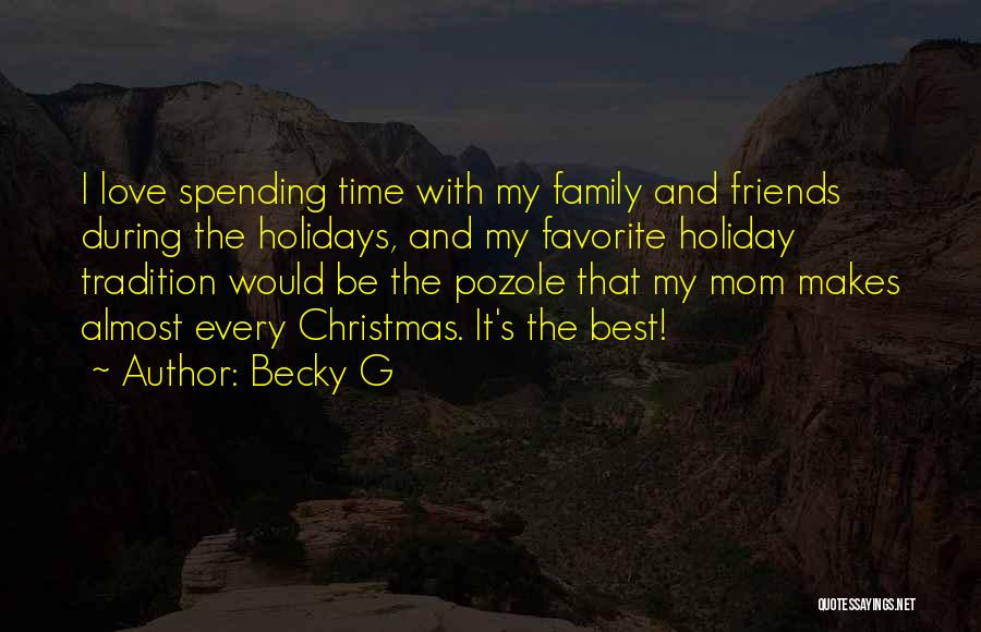 I Love My Family And Friends Quotes By Becky G