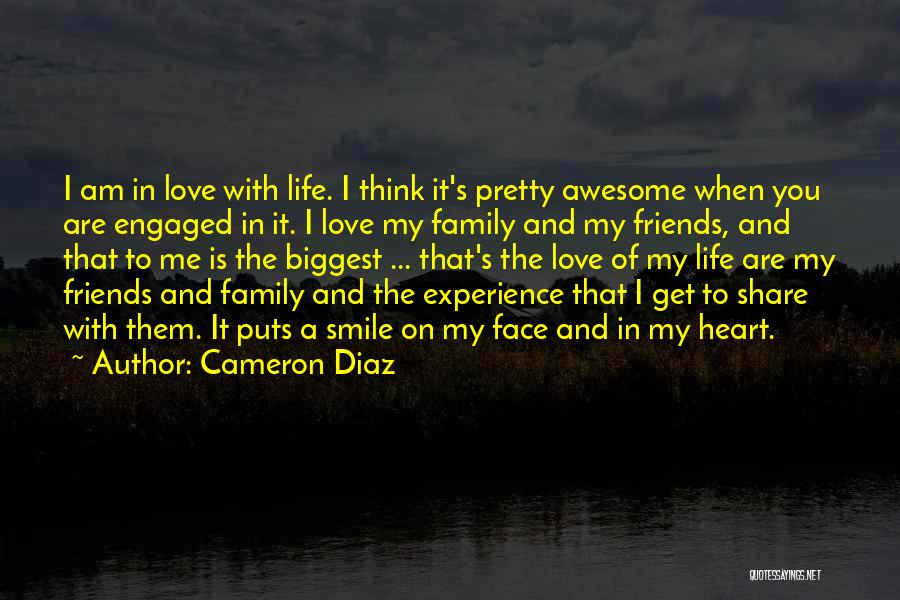 I Love My Family And Friends Quotes By Cameron Diaz
