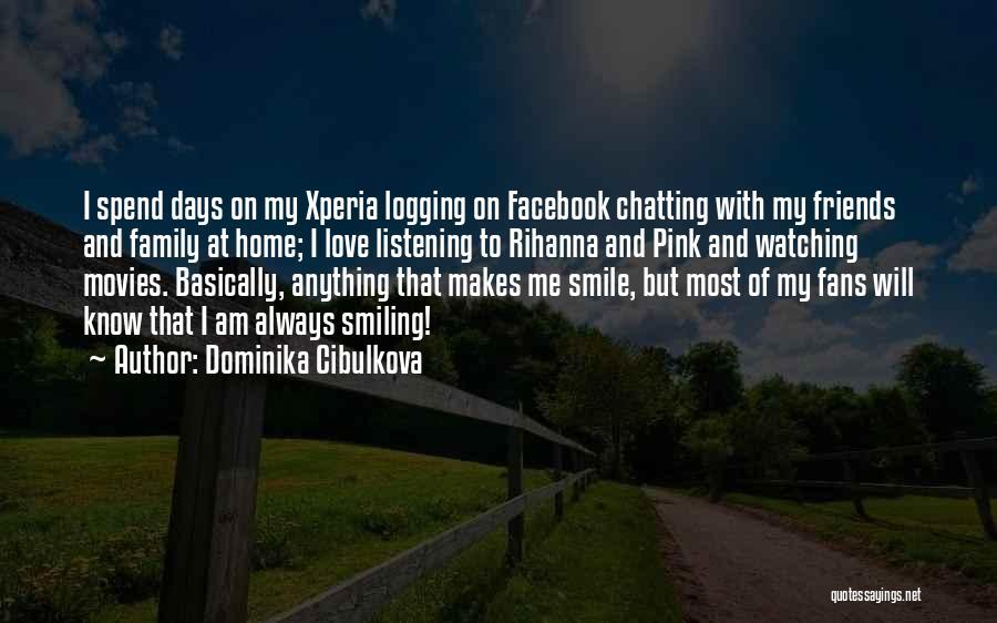 I Love My Family And Friends Quotes By Dominika Cibulkova
