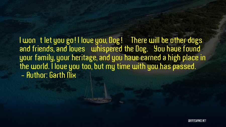 I Love My Family And Friends Quotes By Garth Nix